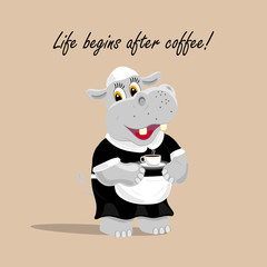 Vector illustration with a cute hippo waiter holding a cup of coffee. Life begins after coffee lettering.