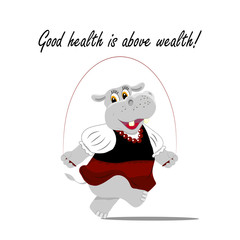 Vector illustration with a cute hippo jumping on the rope. Good  health is above wealth lettering.