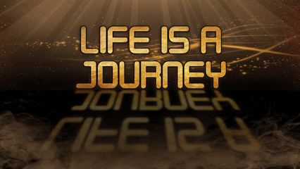 Gold quote - Life is a journey