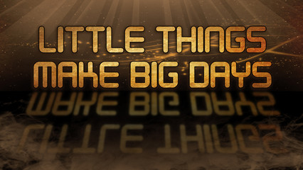 Gold quote - Little things make big days