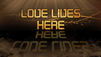Gold quote - Love lives here
