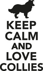 Keep calm and love collies
