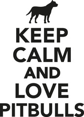 Keep calm and love pitbulls