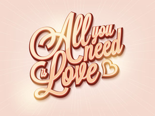 Stylish text All you need is Love for Valentine's Day.