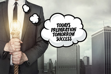 Todays preparation tomorrow success text on speech bubble