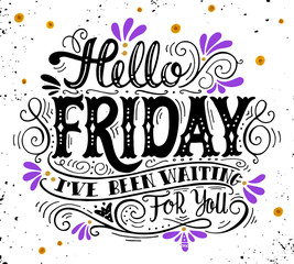 Hello friday. I've been waiting for you. Quote. Hand drawn vinta