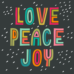 Love Peace Joy. Hand drawn vintage print with hand lettering.