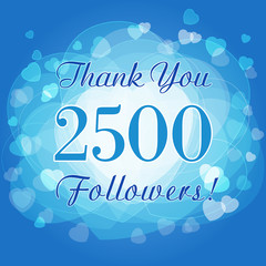 Thank you 2500 followers card. The vector thanks picture for network friends and followers.