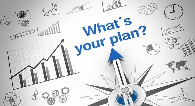 Whats´s your plan?