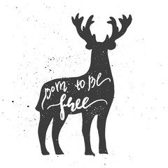 Born to be free lettering in deer.