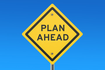 Plan Ahead road sign