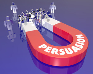 Persuasion Magnet Word Convincing People Customers Sales Techniq