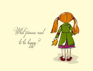 Hand-drawn illustrations. Card with a princess. Red-haired girl with a crown. What princess need to be happy?