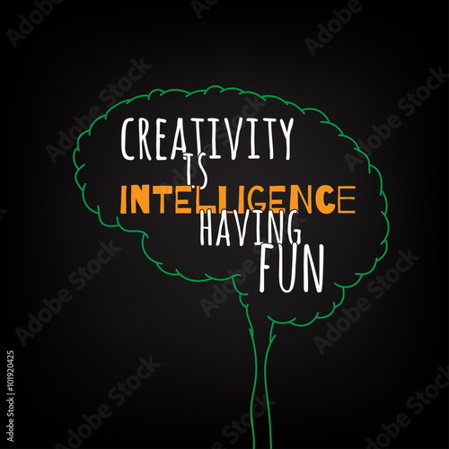 creativity is intelligence having fun motivation clever ideas in the brain poster text lettering of
