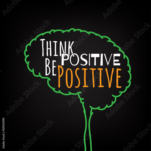 think positive be positive motivation clever ideas in the brain poster text lettering of an
