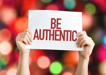 Be Authentic placard with bokeh background Wall mural