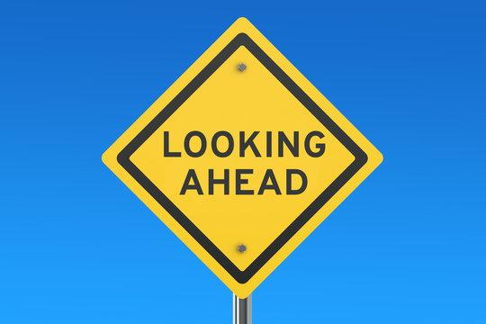 Looking Ahead road sign