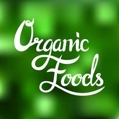 Organic food label. Vector illustration. White lettering on green background. Postcard. Logo - handmade