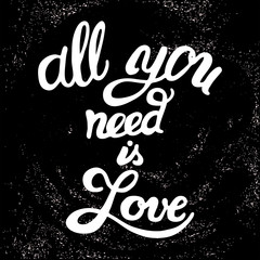 All you need is Love - Calligraphy on black background