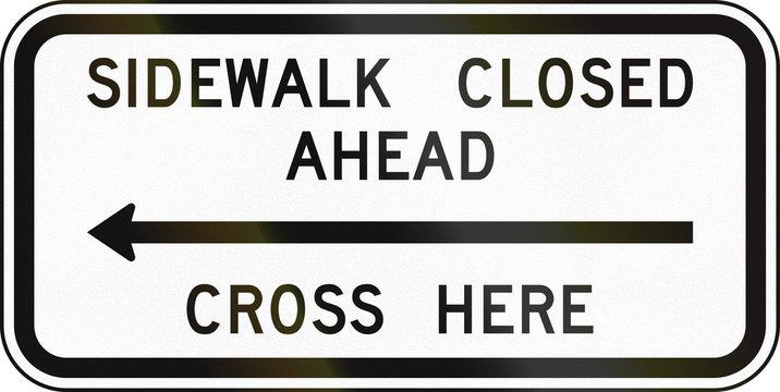 United States MUTCD regulatory road sign - Sidewalk closed