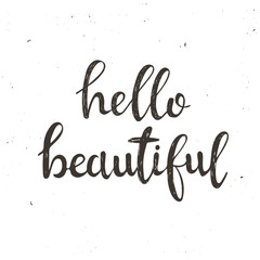 Hello beautiful. Hand drawn typography poster