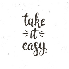 Tale it easy. Hand drawn typography poster