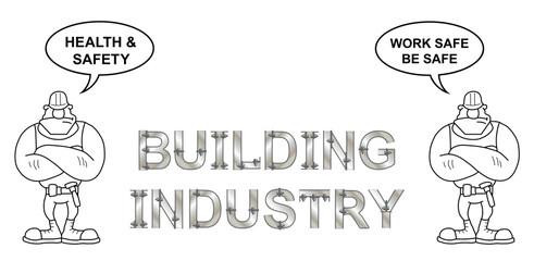 Building Industry work safe be safe