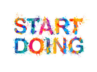 START DOING. Motivation inscription of splash paint letters