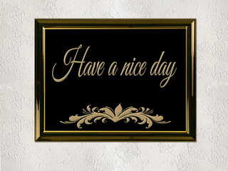 Have a nice day word on a wall