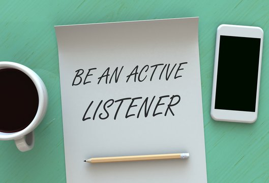 Be An Active Listener, message on paper, smart phone and coffee on table