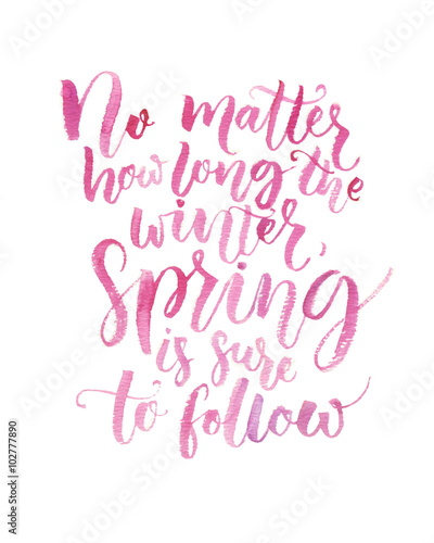 Long Inspirational Quotes   No Matter How Long The Winter Spring Is Sure To Follow