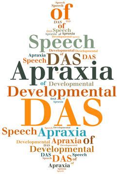 DAS - Developmental Apraxia of Speech. Disease concept.