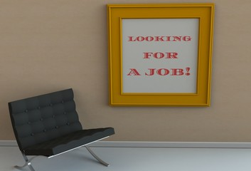 LOOKING FOR A JOB, message on picture frame, chair in an empty room