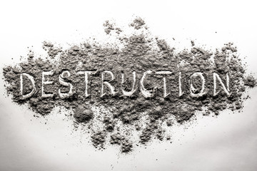 The word destruction written in ash