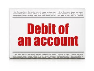 Banking concept: newspaper headline Debit of An account