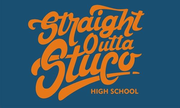 Straight Outta Stuco