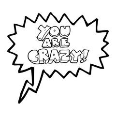 you are crazy speech bubble cartoon symbol