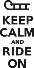 Keep calm and ride on sled