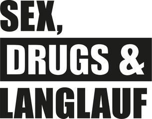 Sex drugs cross country ski