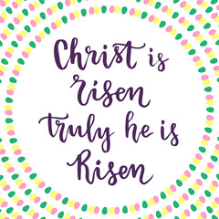 Christ is Risen. Truly He is risen. Lettering Easter phrase. Vector