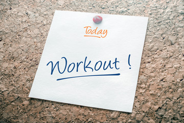 Workout Reminder For Today On Paper Pinned On Cork Board