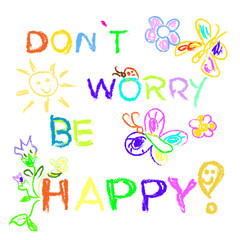 Don't worry be happy slogan colorful isolated on white