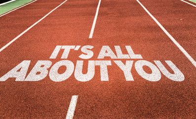 Its All About You written on running track