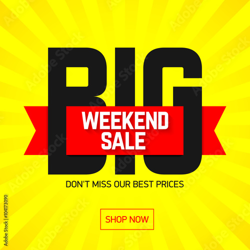 "Weekend Sale Banner: ""Big Weekend Super Sale Bright Banner, Poster. Special"