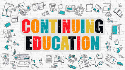 Continuing Education Concept. Modern Line Style Illustration. Multicolor Continuing Education Drawn on White Brick Wall. Doodle Icons. Doodle Design Style of Continuing Education Concept.