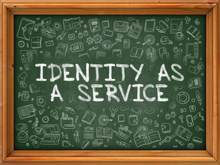 Identity as a Service - Hand Drawn on Chalkboard. Identity as a Service with Doodle Icons Around.