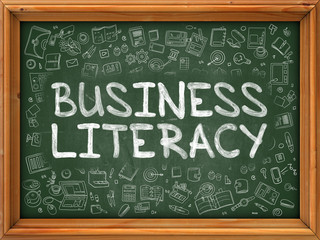 Green Chalkboard with Hand Drawn Business Literacy with Doodle Icons Around. Line Style Illustration.