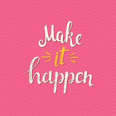 Make it happen.  Vector hand drawn illustration.