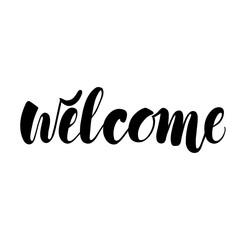 Welcome, ink handmade lettering. Design element. Vector calligraphy