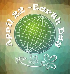 Earth day, april 22, billboard or banner with stylized green planete on modern polygonal background and grunge flower drawing